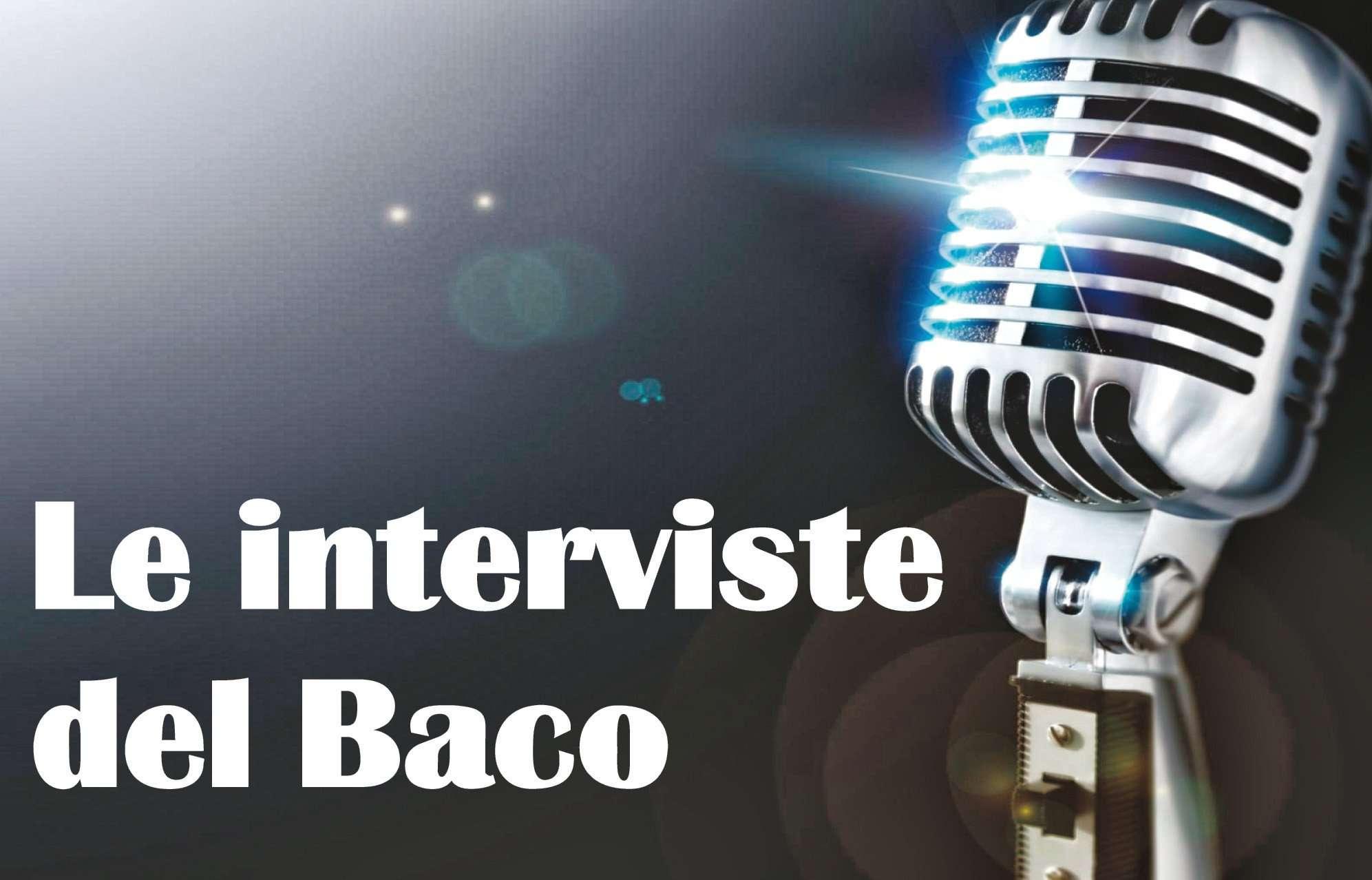 Le interviste del Baco